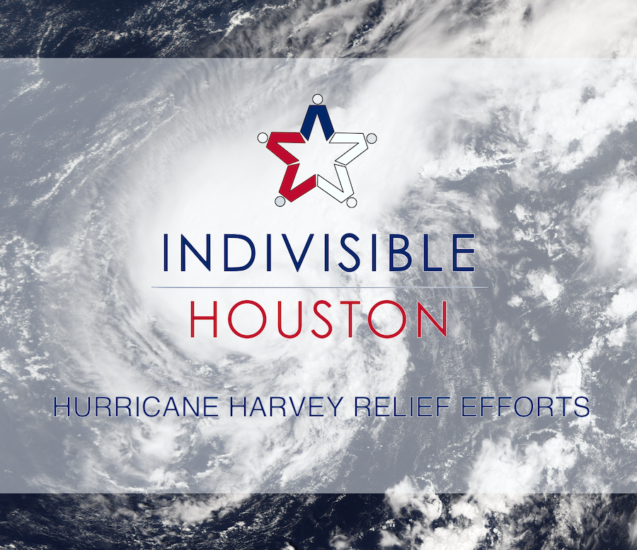 INDIVISIBLE HOUSTON Hurricane Harvey relief efforts