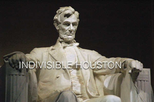 Indivisible Houston Lincoln Memorial