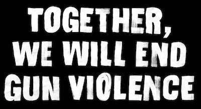 Together We Will End Gun Violence